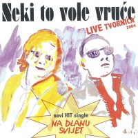 Neki to vole vruce - Live Tvornica - Hipersound records